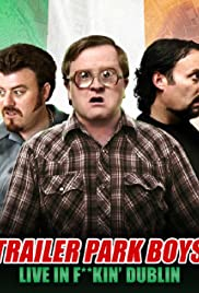 Trailer Park Boys: Live in F**kin' Dublin (2014) Poster - Movie Forum, Cast, Reviews
