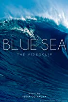 Image of Blue Sea (The Videoclip)