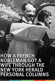 How a French Nobleman Got a Wife Through the 'New York Herald' Personal Columns (1904) Poster - Movie Forum, Cast, Reviews