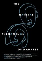 The Natural Phenomenon of Madness