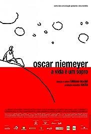 Oscar Niemeyer - A Vida É Um Sopro Poster