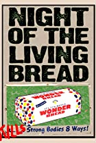 Image of Night of the Living Bread
