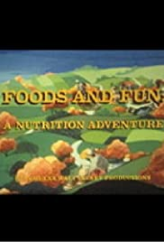 Foods and Fun: A Nutrition Adventure Poster