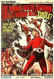 Che fanno i nostri supermen tra le vergini della jungla? Poster