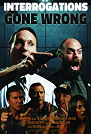 Interrogations Gone Wrong Poster - TV Show Forum, Cast, Reviews