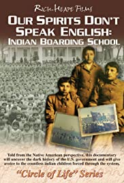 Our Spirits Don't Speak English: Indian Boarding School Poster