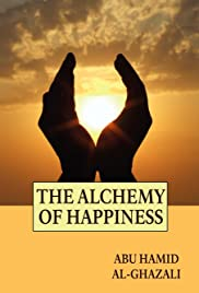 Al-Ghazali: The Alchemist of Happiness (2004) Poster - Movie Forum, Cast, Reviews