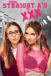 From Straight A's to XXX (2017) Poster - Movie Forum, Cast, Reviews