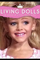 Image of Living Dolls: The Making of a Child Beauty Queen