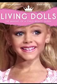 Living Dolls: The Making of a Child Beauty Queen (2001) Poster - Movie Forum, Cast, Reviews