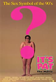 It's Pat: The Movie (1994) Poster - Movie Forum, Cast, Reviews