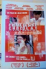 Crème glacée, chocolat et autres consolations(2001) Poster - Movie Forum, Cast, Reviews