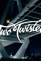 Two Twisted (2005) Poster