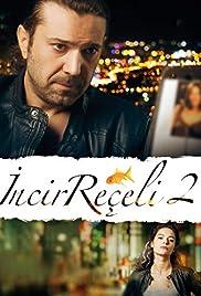 Incir Reçeli 2(2014) Poster - Movie Forum, Cast, Reviews