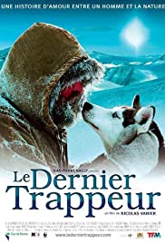 Le dernier trappeur(2004) Poster - Movie Forum, Cast, Reviews
