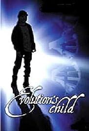 Evolution's Child(1999) Poster - Movie Forum, Cast, Reviews