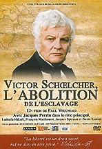 Victor Schoelcher, l'abolition