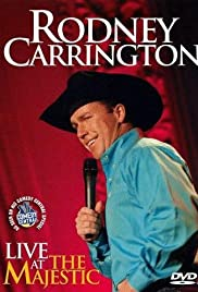 Rodney Carrington: Live at the Majestic (2007) Poster - TV Show Forum, Cast, Reviews
