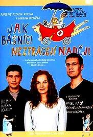 Jak básníci neztrácejí nadeji(2004) Poster - Movie Forum, Cast, Reviews