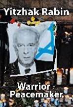 Yitzhak Rabin: Warrior/Peacemaker