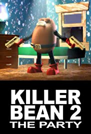 The Killer Bean 2: The Party (2000) Poster - Movie Forum, Cast, Reviews