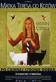 Matka Teresa od kotów(2010) Poster - Movie Forum, Cast, Reviews