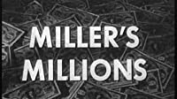 Miller's Millions