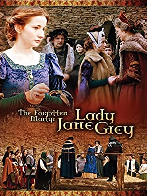 The Forgotten Martyr: Lady Jane Grey (2011)