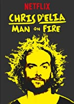 Chris D Elia Man on Fire(2017)