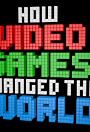 How Video Games Changed the World (2013) Poster - Movie Forum, Cast, Reviews