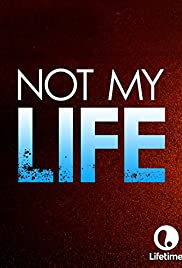 Not My Life (2006) Poster - Movie Forum, Cast, Reviews