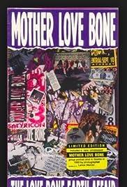 Mother Love Bone: The Love Bone Earth Affair Poster