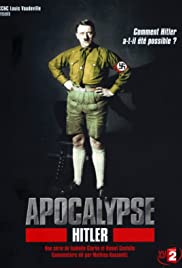 Apocalypse: Hitler Poster - TV Show Forum, Cast, Reviews