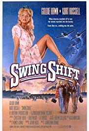 Swing Shift (1984) Poster - Movie Forum, Cast, Reviews