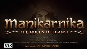 Manikarnika: The Queen of Jhansi (2018)