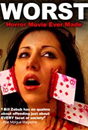 The Worst Horror Movie Ever Made (2005) Poster - Movie Forum, Cast, Reviews