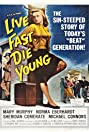 Live Fast, Die Young (1958) Poster