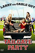 Image of Larry the Cable Guy: Tailgate Party