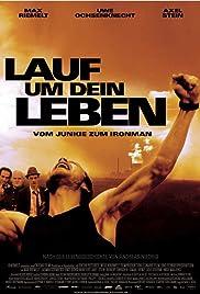 Lauf um Dein Leben - Vom Junkie zum Ironman(2008) Poster - Movie Forum, Cast, Reviews