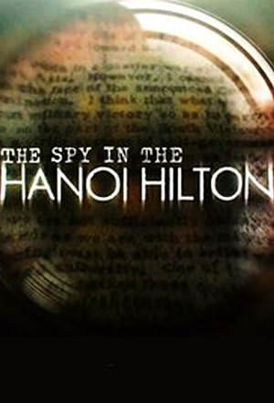 The Spy in the Hanoi Hilton (2015)