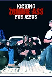 Kicking Zombie Ass for Jesus (2017) Poster - Movie Forum, Cast, Reviews