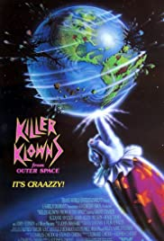 Killer Klowns from Outer Space (1988) Poster - Movie Forum, Cast, Reviews