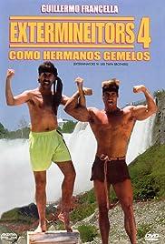 Extermineitors 4: Como Hermanos Gemelos Poster
