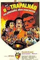 Image of O Trapalhão no Planalto dos Macacos
