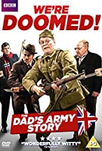 Primary image for We're Doomed! The Dad's Army Story