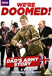 We're Doomed! The Dad's Army Story (2015) Poster - Movie Forum, Cast, Reviews
