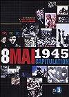 8 mai 1945 La Capitulation