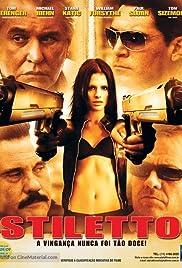 Stiletto(2008) Poster - Movie Forum, Cast, Reviews
