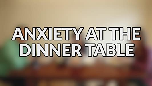💚 Movie tub Anxiety at the Dinner Table [iTunes] (2016) by