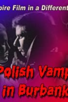 Image of A Polish Vampire in Burbank